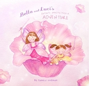 Bella and Luci's Fantastic, Amazing, Magical Adventure
