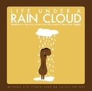 Life Under a Rain Cloud