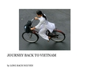 JOURNEY BACK TO VIETNAM