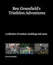 Ben Greenfield's Triathlon Adventures