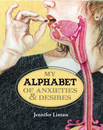 My Alphabet of Anxieties & Desires