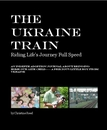 The Ukraine Train Riding Life's Journey Full Speed