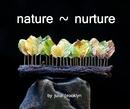 Nature ~ Nurture