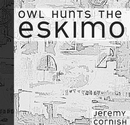 owl hunts the eskimo