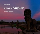 A Week in Angkor
