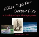 Killer Tips for Better Pics