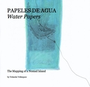 PAPELES DE AGUA Water Papers