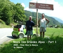 Route Des Grandes Alpes - Part 1 2008 - From Nice to Geneva By Yiipeeia