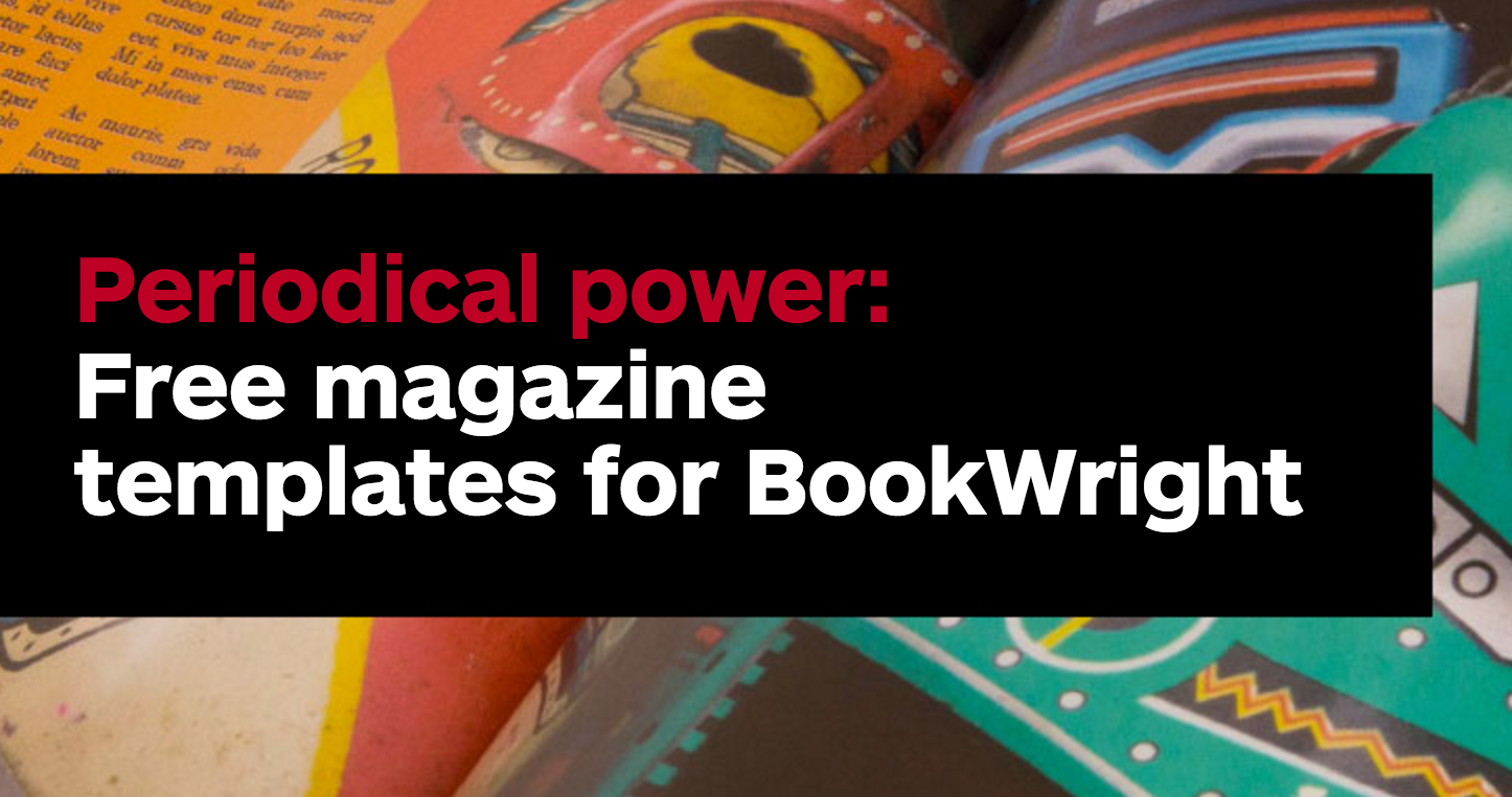 Periodical Power: Free Magazine Templates for BookWright
