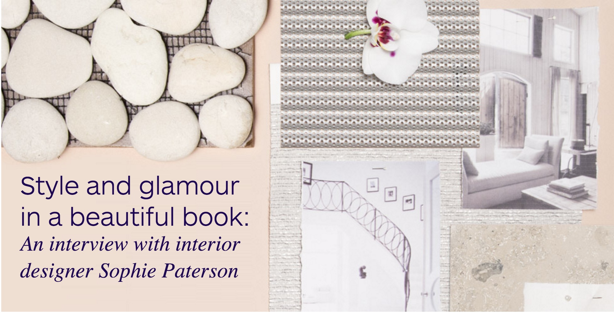 Style and glamour in a beautiful book:  An interview with interior designer Sophie Paterson