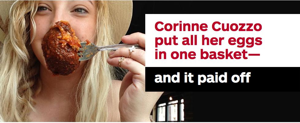 Corinne Cuozzo Put All Her Eggs in One Baseket