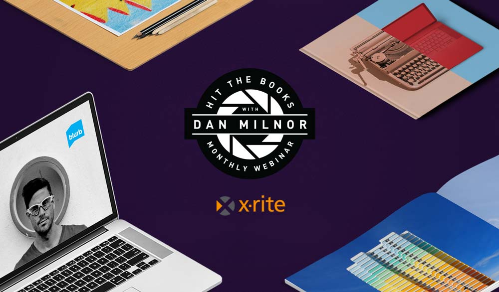 Hit the Books with Dan Milnor & X-Rite: Color Management – Webinar Recap