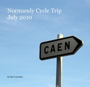 Normandy Cycle Trip July 2010 - photo book