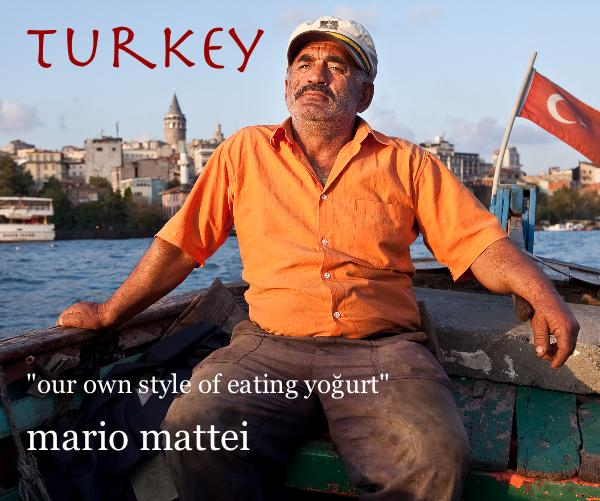 View Turkey by Mario Mattei