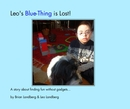 Leo's Blue-Thing is Lost! - Children photo book