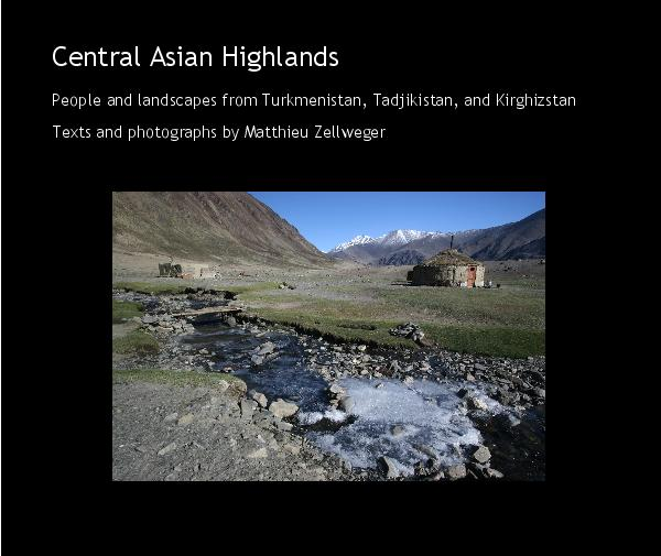 View Central Asian Highlands by Texts and photographs by Matthieu Zellweger