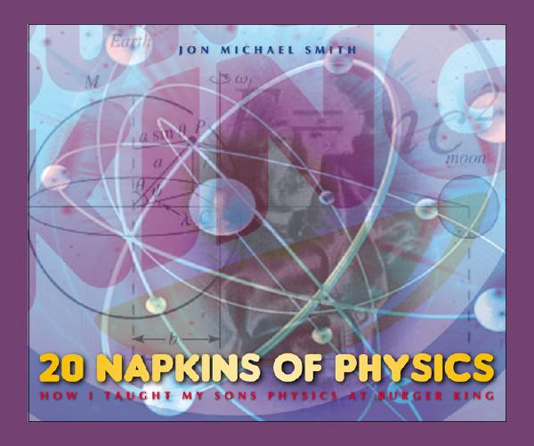 View 20 Napkins of Physics by Jon Michael Smith