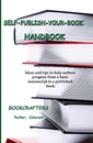 SELF-PUBLISH-YOUR-BOOK HANDBOOK - Business pocket and trade book