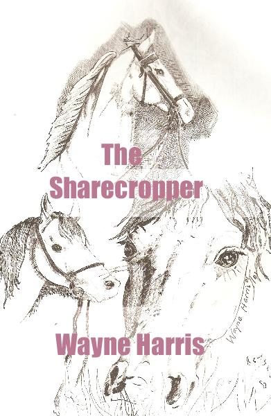 View The Sharecropper by Wayne Harris