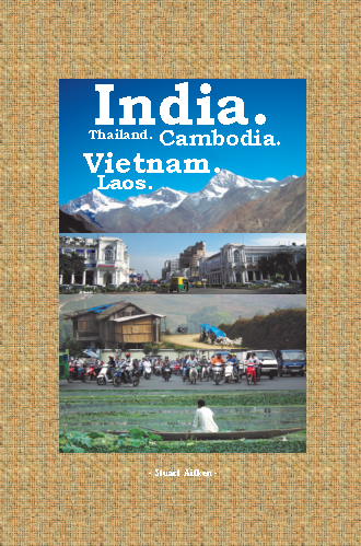 View India. Thailand. Cambodia. Vietnam. Laos. - Five months journal and pictures. by Stuart Aitken