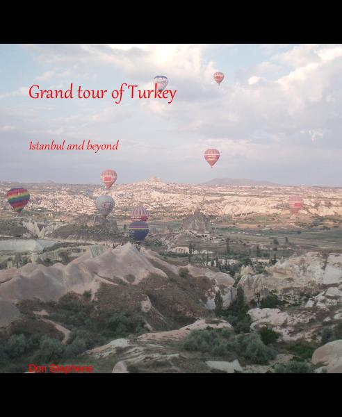 Grand tour of Turkey Istanbul and beyond