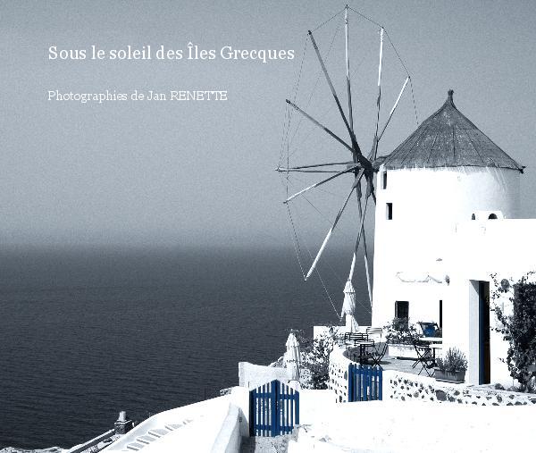 Sous le soleil des Îles Grecques Photographies de Jan RENETTE