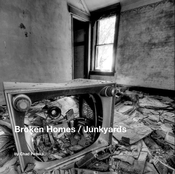 View Broken Homes / Junkyards by Chad Petska