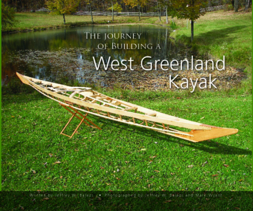 Ver The Journey of Building a West Greenland Kayak por Jeffrey W. Balazs