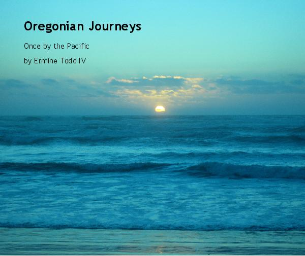 View Oregonian Journeys by Ermine Todd IV