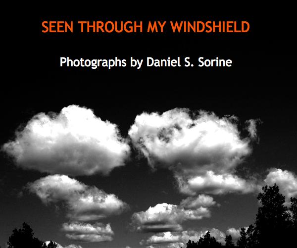 View SEEN THROUGH MY WINDSHIELD by Photographs by Daniel S. Sorine