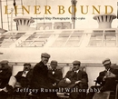 LINER BOUND Passenger Ship Photographs 1897-1960 - History photo book