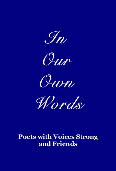 In Our Own Words by Poets with Voices Strong and Friends ...