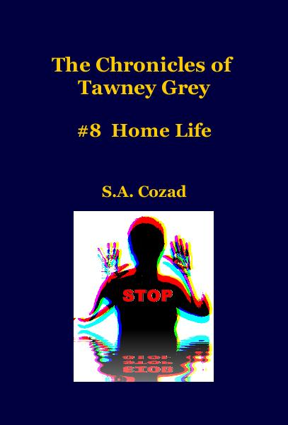 View The Chronicles of Tawney Grey #8 Home Life by S.A. Cozad