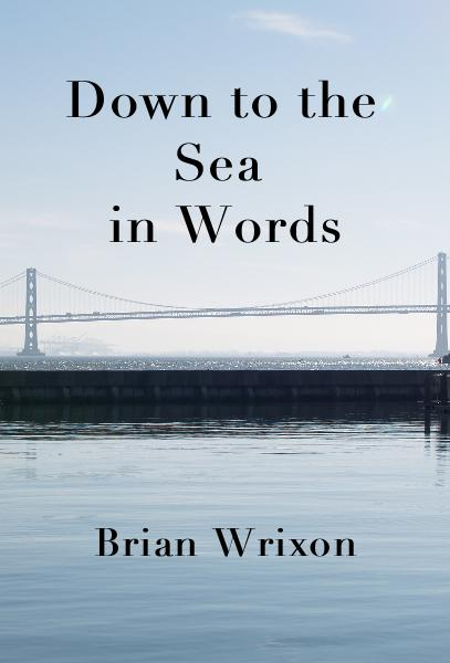 View Down to the Sea in Words by Brian Wrixon