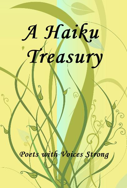 Ver A Haiku Treasury por Poets with Voices Strong