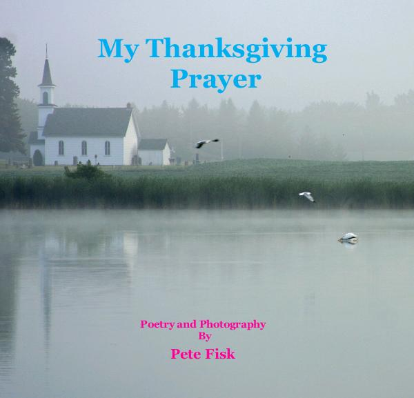 Ver My Thanksgiving Prayer por Pete Fisk