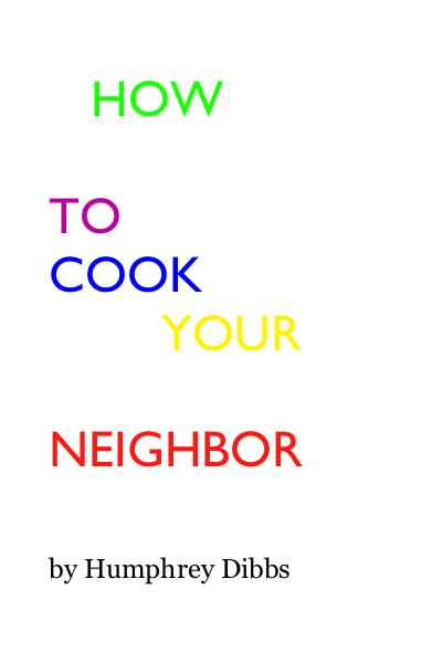 HOW TO COOK YOUR NEIGHBOR