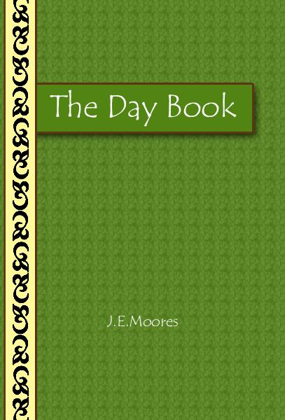 View The Day Book by J.E.Moores
