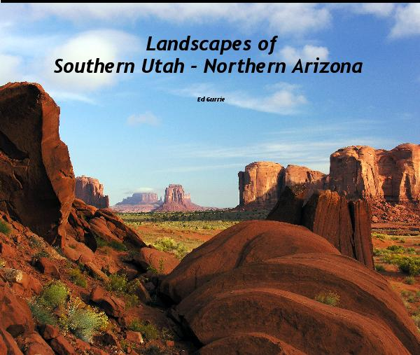 View Landscapes of Southern Utah - Northern Arizona by Ed Gurrie