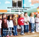Memories from Mrs. Kennedy's Pre-K4 Morning Class 2008-2009 - photo book