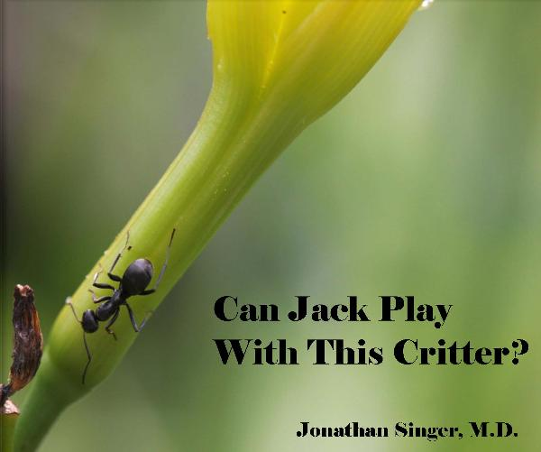View Can Jack Play With This Critter? by Jonathan Singer, MD