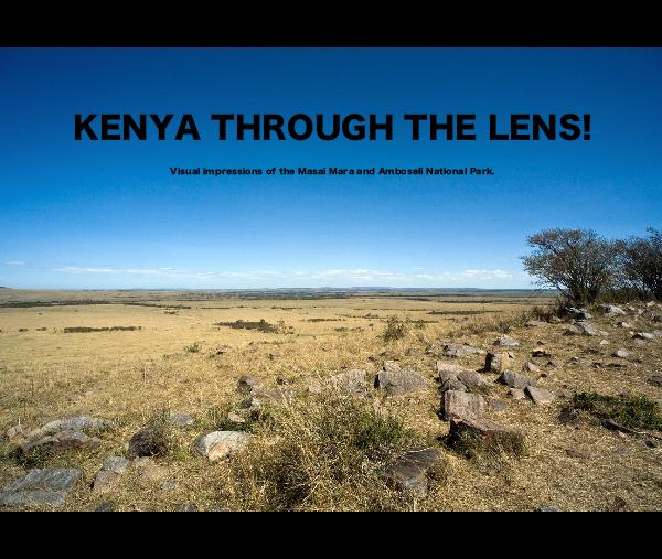 View KENYA THROUGH THE LENS! by Manon van der Lit