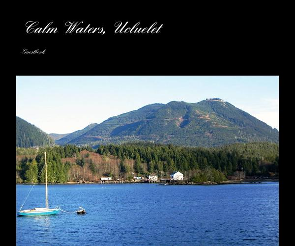 Click to preview Calm Waters, Ucluelet photo book