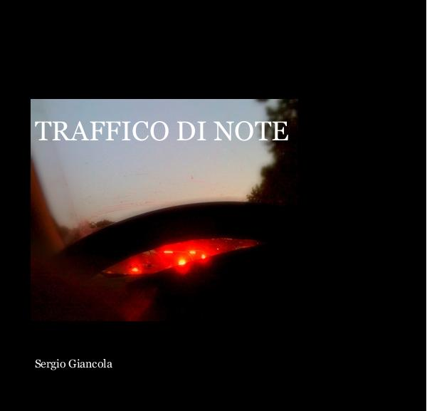 View TRAFFICO DI NOTE by Sergio Giancola