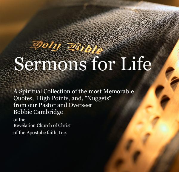 View Sermons for Life by Pastor and Overseer Bobbie Cambridge