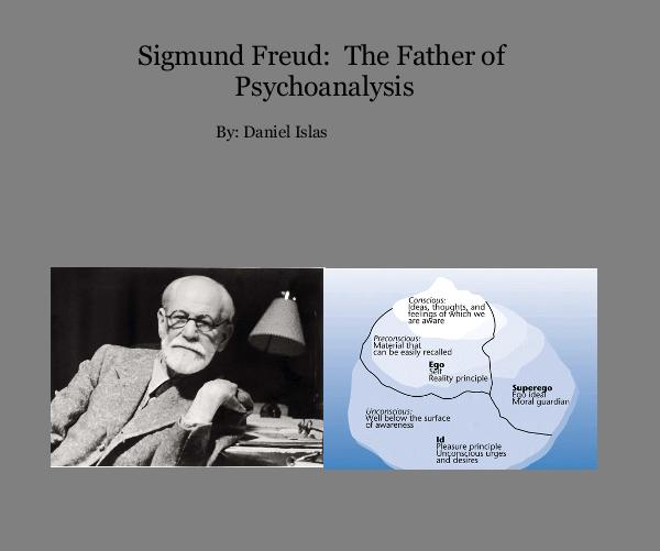 sigmund freud the father of psychoanalysis Start studying psychoanalysis- sigmund freud learn vocabulary, terms, and more with flashcards, games, and other study tools.