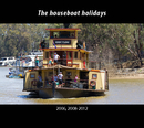 The houseboat holidays 2006,2008-2012 - photo book