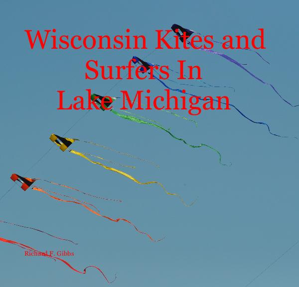 View Wisconsin Kites and Surfers In Lake Michigan by Richard F. Gibbs