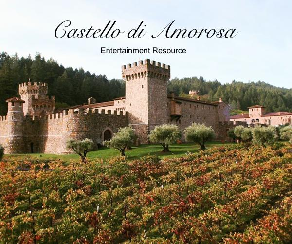 Castello di Amorosa Entertainment Resource