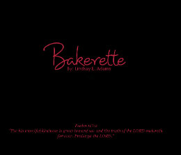 Bakerette      By: Lindsay E. Adams